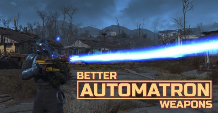 Better Automatron Weapons